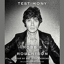 Testimony | Livre audio Auteur(s) : Robbie Robertson Narrateur(s) : MacLeod Andrews