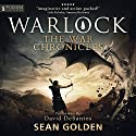 Warlock: The War Chronicles, Book 2 Audiobook by Sean Golden Narrated by David DeSantos