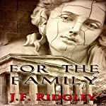 For the Family: Short Story Based on Threatened Loyalties, Book 1 | J. F. Ridgley