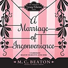 A Marriage of Inconvenience: The Endearing Young Charms, Book 3 (       UNABRIDGED) by M. C. Beaton Narrated by Charlotte Anne Dore