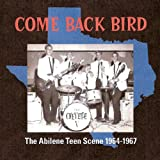 Come Back Bird: Abilene Teen Scene 1964-1967