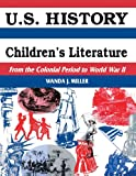 U.S. History Through Childrens Literature: From the Colonial Period to World War II