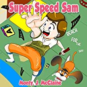 Reach for the Sky: Super Speed Sam, Book 2 | Monty J McClaine