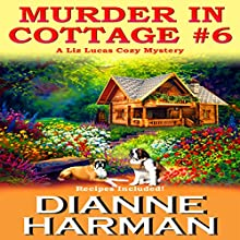 Murder in Cottage #6 : A Liz Lucas Cozy Mystery Series Book 1 (       UNABRIDGED) by Dianne Harman Narrated by Erin deWard