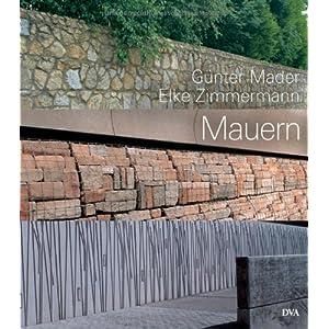 Mauern: Elemente der Garten- und Landschaftsarchitektur