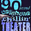 90-Second Cellphone Chilin' Theatre Radio/TV Program by Meatball Fulton