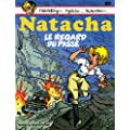 Natacha - tome 21 - Le regard du pass�