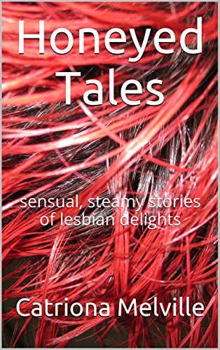 Honey Tales: sensual, steamy stories of lesbian delights