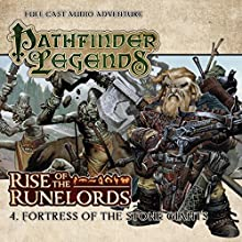 Pathfinder Legends - Rise of the Runelords 1.4 Fortress of the Stone Giants (       UNABRIDGED) by Cavan Scott Narrated by Ian Brooker, Trevor Littledale, Stewart Alexander, Kerry Skinner