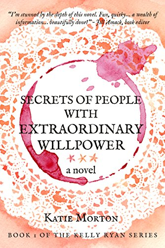 Secrets Of People With Extraordinary Willpower: A Novel by Katie Morton ebook deal
