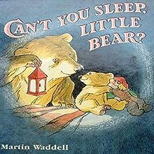 Can't You Sleep, Little Bear? | Livre audio Auteur(s) : Martin Waddell Narrateur(s) : Martin Waddell