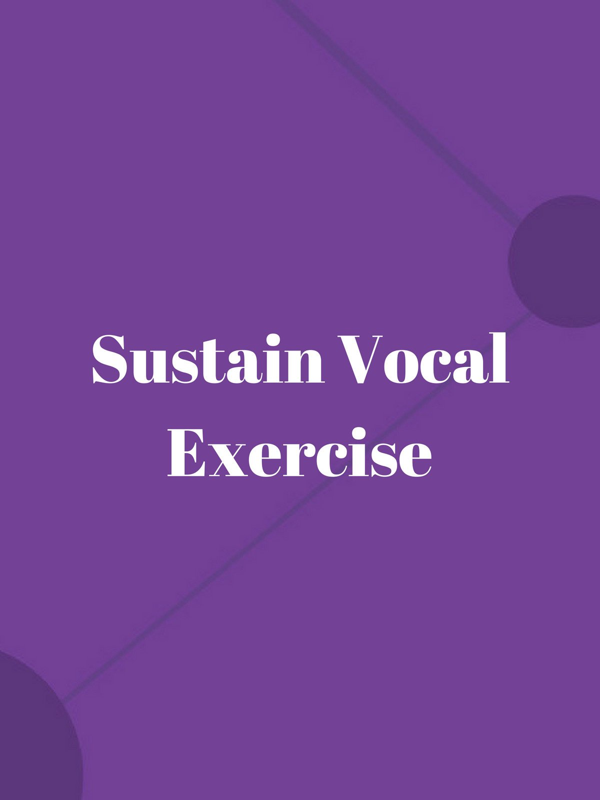 Sustain Vocal Exercise
