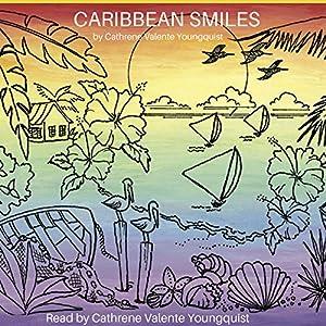 Caribbean Smiles: Poems from Paradise Hörbuch von Cathrene Valente Youngquist Gesprochen von: Cathrene Valente Youngquist