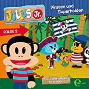 Piraten und Superhelden (Julius Jr. 2) | Thomas Karallus