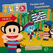 Piraten und Superhelden (Julius Jr. 2) (       ungekürzt) von Thomas Karallus Gesprochen von: Ilona Schulz, Dirk Stollberg, Julia Stölpel, Hannes Maurer, Daniela Reidis