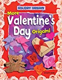 More Valentine's Day Origami (Holiday Origami)