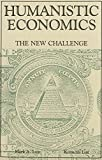 Humanistic Economics: The New Challenge (0942850068) by Lutz, Mark