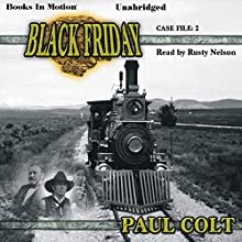 Case File: Black Friday: Case File, Book 2 Audiobook by Paul Colt Narrated by Rusty Nelson