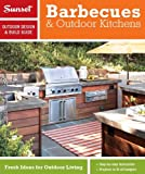 Sunset Outdoor Design & Build: Barbecues & Outdoor Kitchens: Fresh Ideas for Outdoor Living (Sunset Outdoor Design & Build Guides) Reviews