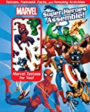 Marvel Super Heroes Assemble!: Tattoos, Fantastic Facts, and Amazing Activites (0794430082) by Marvel