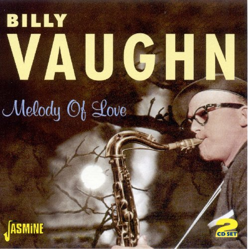billy vaughn - Melody Of Love [Original Recordings Remastered] 2Cd Set - Zortam Music