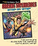 Drawing Superheroes Step by Step: The...
