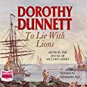 To Lie With Lions Audiobook by Dorothy Dunnett Narrated by Christopher Kay