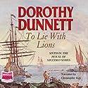 To Lie With Lions Hörbuch von Dorothy Dunnett Gesprochen von: Christopher Kay