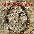 Native American Dream: Tribute to the Tribal Spirit