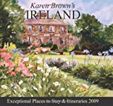 Karen Browns Ireland 2009: Exceptional Places to Stay & Itineraries (Karen Browns Ireland: Exceptional Places to Stay & Itineraries)