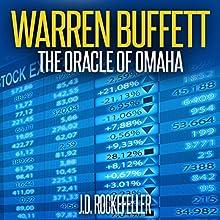 Warren Buffett: The Oracle of Omaha | Livre audio Auteur(s) : J.D. Rockefeller Narrateur(s) : Mike Norgaard