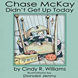 Chase McKay Didn't Get Up Today
