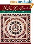 Bella Bella Quilts: Stunning Designs...