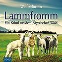 Lammfromm: Ein Krimi aus dem Bayerischen Wald Hörbuch von Wolf Schreiner Gesprochen von: Christian Jungwirth