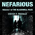 Nefarious: The Blackwell Files, Book 1 Audiobook by Steven F. Freeman Narrated by Josh Brogadir