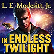 In Endless Twilight: Forever Hero Series #3 | L. E. Modesitt, Jr.