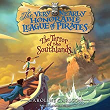 The Terror of the Southlands: The Very Nearly Honorable League of Pirates, Book 2 | Livre audio Auteur(s) : Caroline Carlson Narrateur(s) : Katherine Kellgren