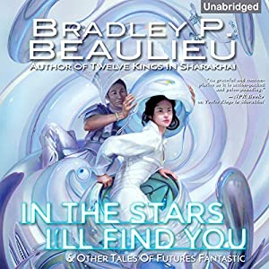In the Stars I'll Find You & Other Tales of Futures Fantastic Audiobook