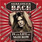 18 and Life on Skid Row Hörbuch von Sebastian Bach Gesprochen von: Sebastian Bach