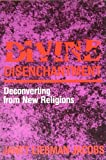 img - for Divine Disenchantment: Deconverting from New Religions book / textbook / text book