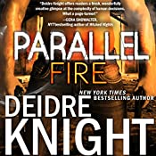 Parallel Fire: Parallel, Book 3.5 | Deidre Knight