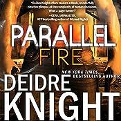 Parallel Fire: Parallel, Book 3.5 | Deidre Knight