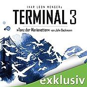 Tanz der Marionetten (Terminal 3 - Folge 3) | Ivar Leon Menger, John Beckmann