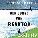Der Junge von Reaktor 4 | Orest Stelmach