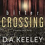 Bitter Crossing | D. A. Keeley