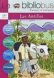 Le Bibliobus n° 27 CM : Les Antilles : La