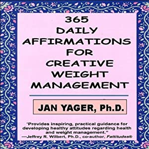 365 Daily Affirmations for Creative Weight Management | [Jan Yager]