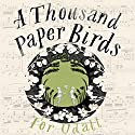 A Thousand Paper Birds Audiobook by Tor Udall Narrated by Gavin Osbourne