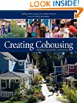 Creating Cohousing: Building Sustaina...