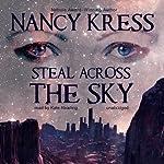 Steal Across the Sky | Nancy Kress